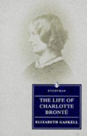 9780460875554: Life of Charlotte Bronte (Everyman's Library)