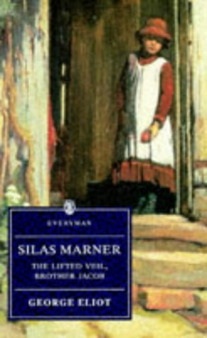 9780460875684: Silas Marner, The Lifted Veil, Brother Jacob (Everyman Paperback Classics)