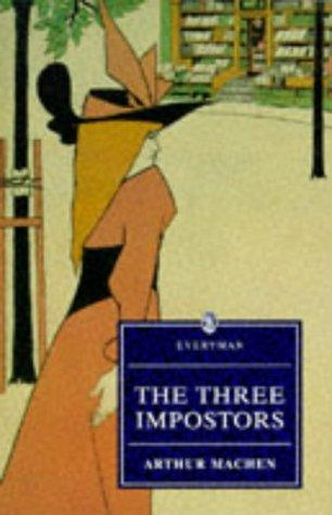 9780460877183: The Three Impostors (Everyman's Library)