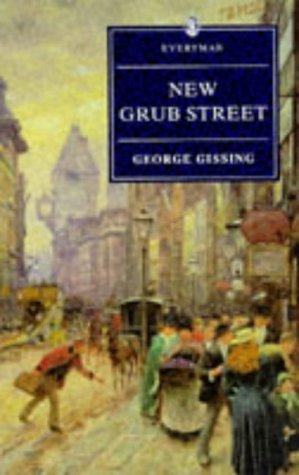 New Grub Street (Everyman's Library): Gissing, George