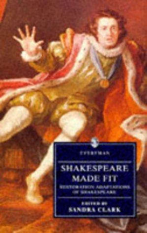 9780460877466: Shakespeare Made Fit: Restoration Adaptations Of Shakespeare (Everyman Paperback Classics)