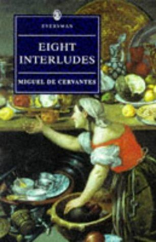 Eight Interludes (Everyman's Library (Paper)): De Cervantes, Miguel