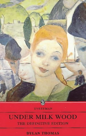 Under Milk Wood: A Play for Voices (Everyman paperbacks): Thomas, Dylan