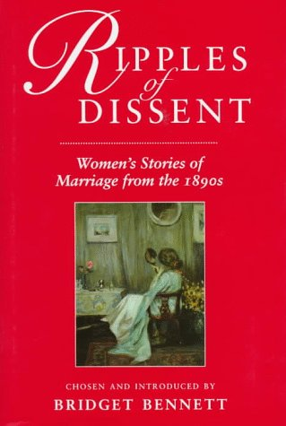 Ripples of Dissent: Women's Stories of Marriage in the 1890s