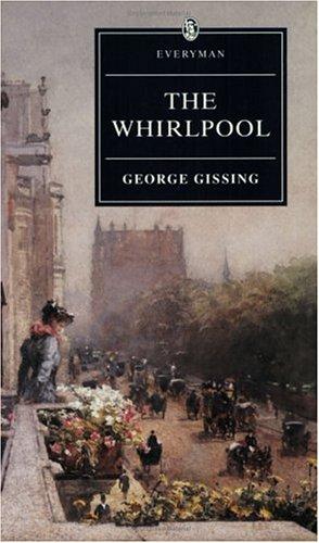 Whirlpool (Everyman Paperback Classics): Gissing, George