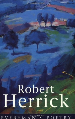 Herrick: Everyman's Poetry: 12 (EVERYMAN POETRY): Herrick, Robert