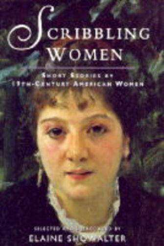 9780460878609: Scribbling Women: Short Stories By 19th-Century American Women