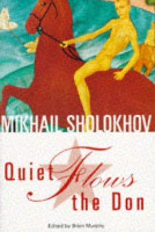 And Quiet Flows the Don: Sholokhov, Mikhail