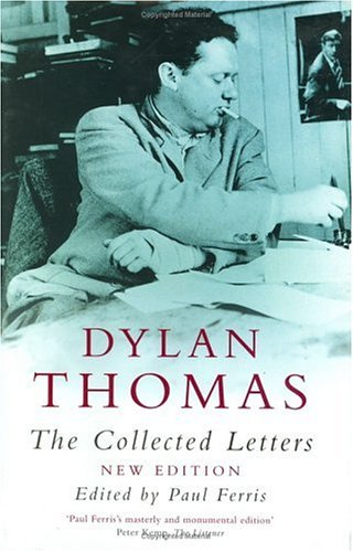9780460879996: Dylan Thomas: The Collected Letters