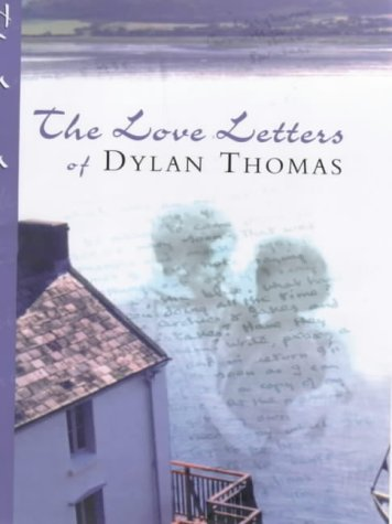 9780460880008: Love Letters Of Dylan Thomas