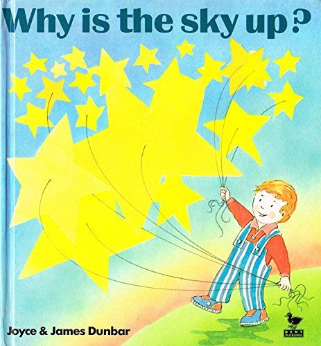 Why Is the Sky Up? (0460880365) by Joyce Dunbar; James Dunbar