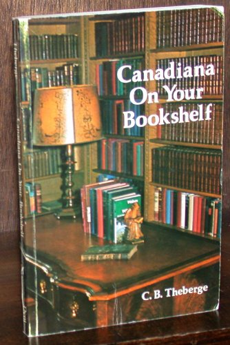 9780460904124: Canadiana on your bookshelf: Collecting Canadian books