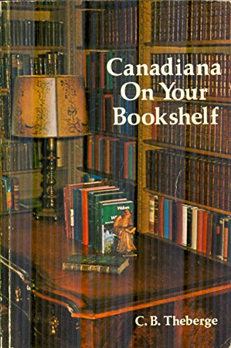 9780460904131: Canadiana on your bookshelf: Collecting Canadian books