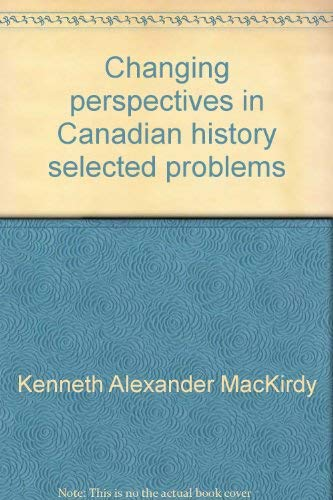 9780460905442: Changing perspectives in Canadian history, selected problems