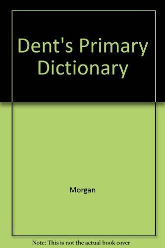 Dent's Primary Dictionary - Level 1: Joyce; Wilbur, Beverley Morgan