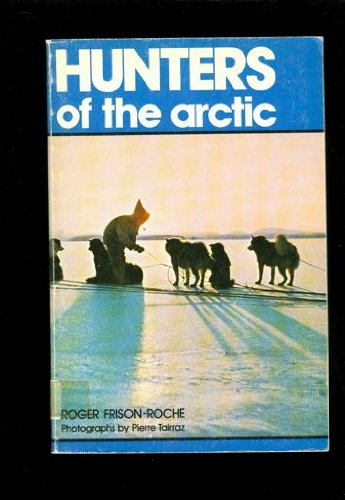 9780460925105: Hunters of the Arctic