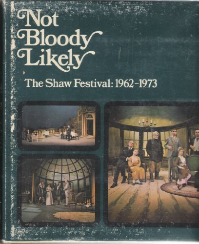 Not bloody likely: The Shaw Festival, 1962-1973: Doherty, Brian