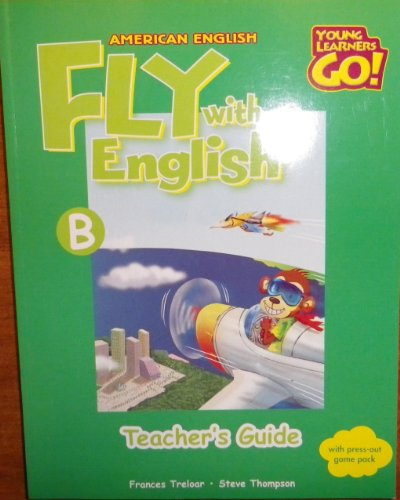 9780462000930: Fly With English, American English Book B, Teacher's Guide (Young Learners Go!)