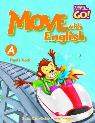 Move with English: Pupil's Book A (Young: Treloar, Frances, Thompson,