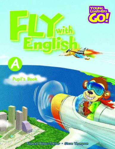 Fly with English: Pupil's Book A (Young: Frances Treloar, Steve