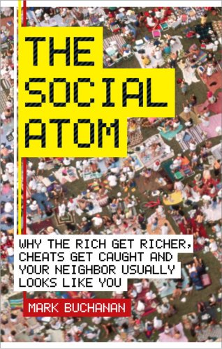 9780462099149: The Social Atom, Why the Rich Get Richer Cheaters Get Caught &Your Neighbor Usually Looks Like You - 2007 publication