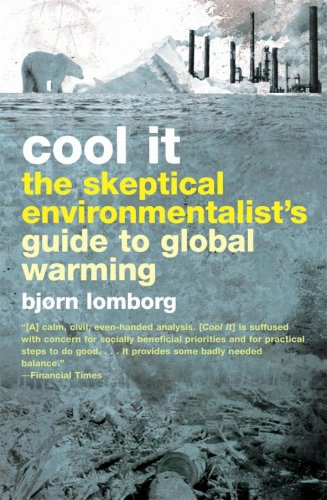 9780462099262: Cool It!: The skeptical environmentalists guide to global warming