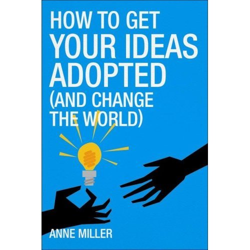 9780462099293: How to Get Your Ideas Adopted: New Edition: (and change the world)