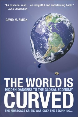 9780462099354: The World Is Curved Hidden Dangers to the Global Economy by David M Smick