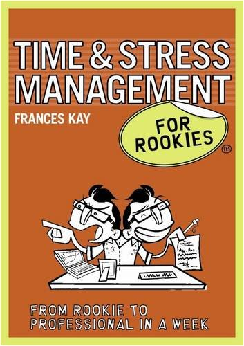 9780462099552: Time & Stress Management for Rookies. [Frances Kay]