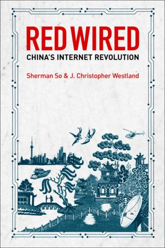 9780462099675: Red Wired: China's Internet Revolution