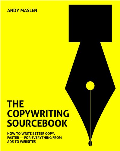 9780462099743: The Copywriting Sourcebook: How to Write Better Copy, Faster-For Everything from Ads to Websites