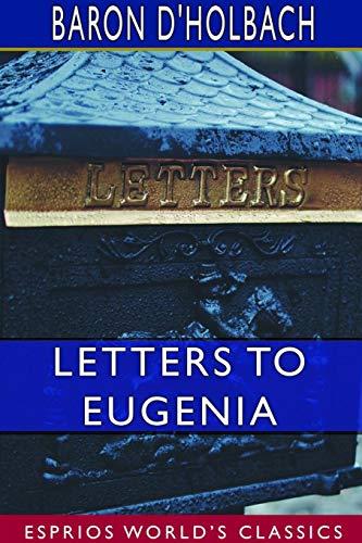 Letters to Eugenia (Esprios Classics): Baron D'Holbach