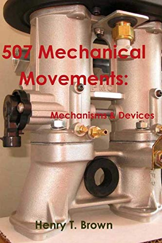 9780464856887: 507 Mechanical Movements: Mechanisms and Devices