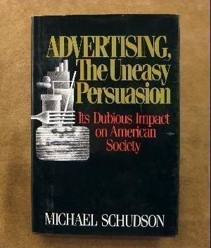 Advertising Uneasy Persuason: Schudson
