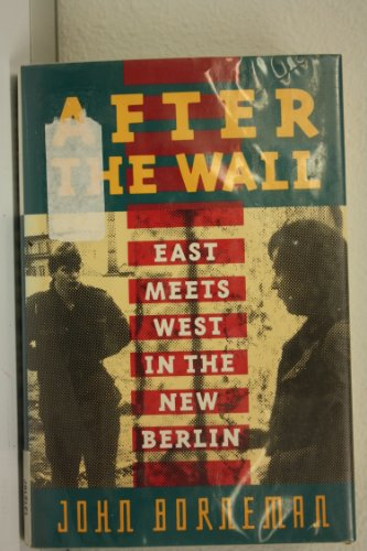 9780465000838: After the Wall: East Meets West in the New Berlin