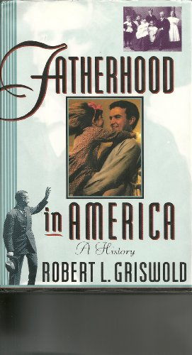 9780465001408: Fatherhood in America: A History
