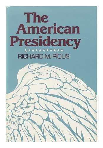 9780465001835: The American Presidency