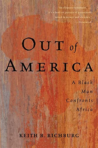 Out Of America: A Black Man Confronts Africa: Keith B. Richburg