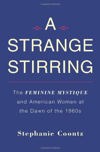 9780465002009: A Strange Stirring: The Feminine Mystique and American Women at the Dawn of the 1960s