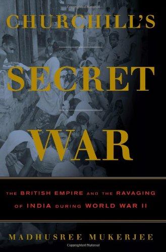 CHURCHILL'S SECRET WAR: The British Empire and: Mukerjee, Madhusree