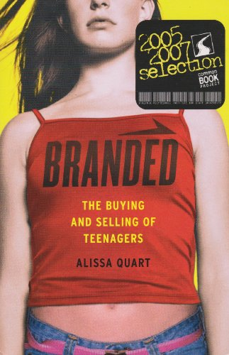9780465002023: Branded: The Buying and Selling of Teenagers