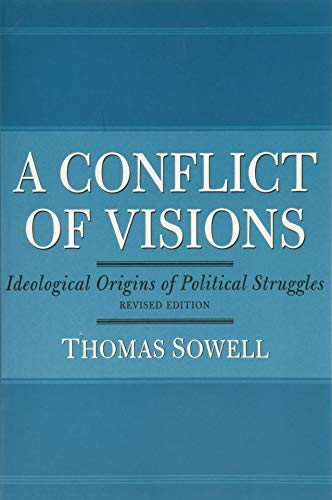 9780465002054: A Conflict of Visions: Ideological Origins of Political Struggles: Idealogical Origins of Political Struggles