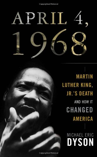 9780465002122: April 4, 1968: Martin Luther King Jr.'s Death and How It Changed America