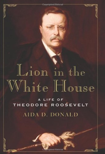 9780465002139: Lion in the White House: A Life of Theodore Roosevelt