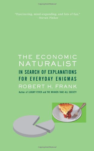 9780465002177: The Economic Naturalist: In Search of Explanations for Everyday Enigmas