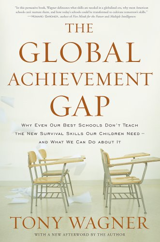 9780465002306: The Global Achievement Gap: Why Even Our Best Schools Don't Teach the New Survival Skills Our Children Need--and What We Can Do About It