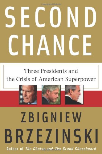 9780465002528: Second Chance: Three Presidents and the Crisis of American Superpower