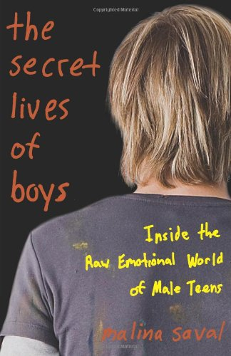 9780465002542: The Secret Lives of Boys: Inside the Raw Emotional World of Male Teens