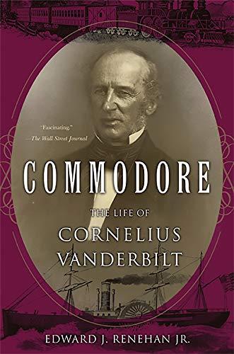 9780465002566: Commodore: The Life of Cornelius Vanderbilt