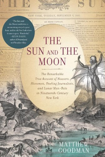 9780465002573: The Sun and the Moon: The Remarkable True Account of Hoaxers, Showmen, Dueling Journalists, and Lunar Man-Bats in Nineteenth-Century New York: 0